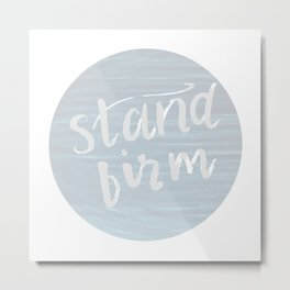 Stand Firm Metal Print