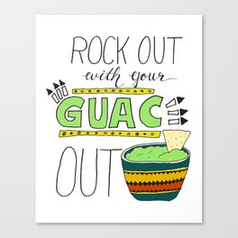 Rock out with your guac out Canvas Print
