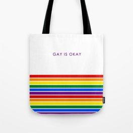 Gay Is Okay Tote Bag
