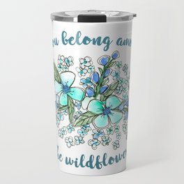 You belong among the wildflowers. Tom Petty quote. Watercolor illustration. Travel Mug