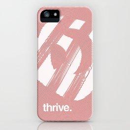Thrive iPhone Case