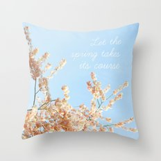 Let the spring takes its course Throw Pillow