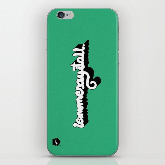 Lemmesayitall iPhone & iPod Skin