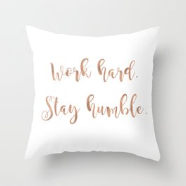 Work hard. Stay humble. Rose gold quote Throw Pillow