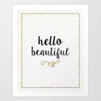 hello beautiful Art Prints featuring hello beautiful by kayla marie