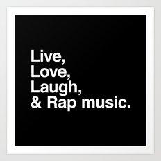 Live Love Laugh and Rap Music Art Print