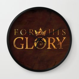 For His Glory Wall Clock