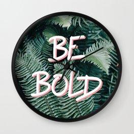 BE BOLD Wall Clock