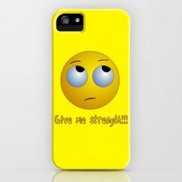 Give me strength!!! emoji T-shirt iPhone Case