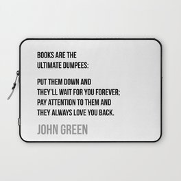 Book are the ultimate Dumpees - John Green Laptop Sleeve