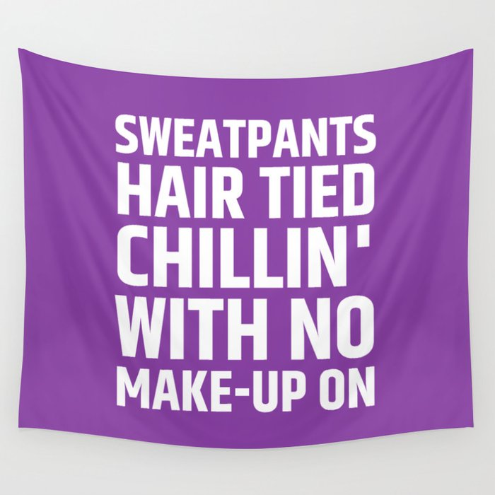 SWEATPANTS HAIR TIED CHILLIN' WITH NO MAKE-UP ON (Purple) Wall Tapestry