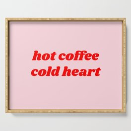 hot coffee cold heart Serving Tray