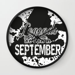 Legends are born in September Wall Clock