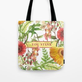 You Stink Tote Bag
