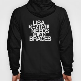 Lisa Needs Braces Hoody