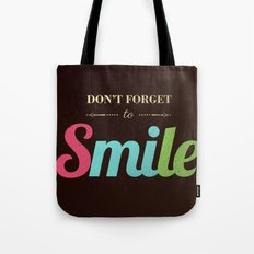 Don't forget to smile Tote Bag