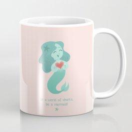 Be A Mermaid! Coffee Mug