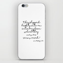 Slipped briskly into an intimacy - Fitzgerald quote iPhone Skin