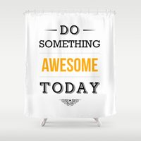 motivational Shower Curtains featuring Lab No. 4 - Do something awesome today Inspirational Quotes Poster by Lab No. 4