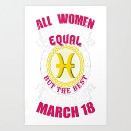 Best-Women-Born-On-March-18-Pisces---Sao-chép Art Print