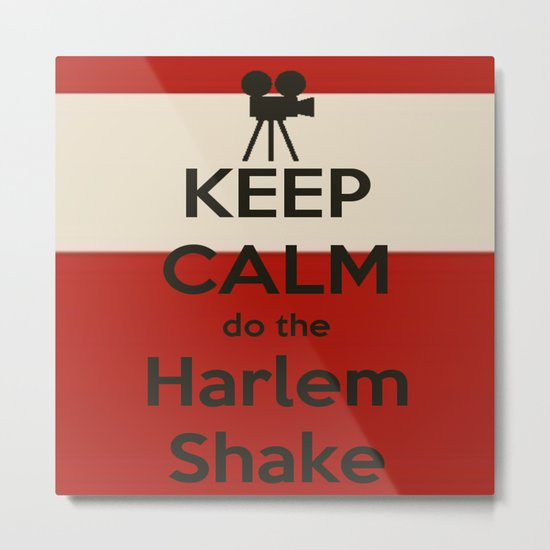 Keep Calm do the Harlem Shake Metal Print