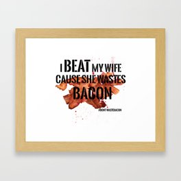 Wasted Bacon Framed Art Print