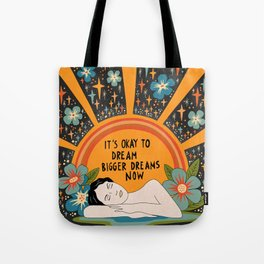Dreaming bigger dreams Tote Bag