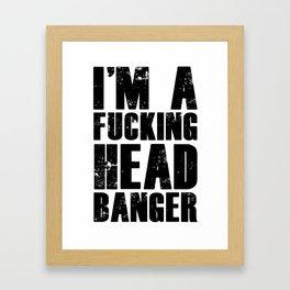 Fucking Head Banger Gift Metal Music black Framed Art Print