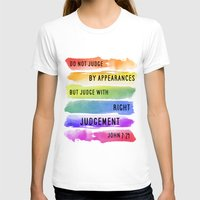bisexual T-shirts featuring Do Not Judge By Appearances John 7:24 by Fallen Apple Designs