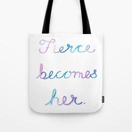 Fierce Becomes Her. Tote Bag