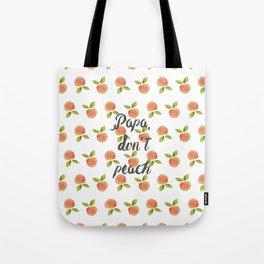 Papa Don't Peach  Tote Bag