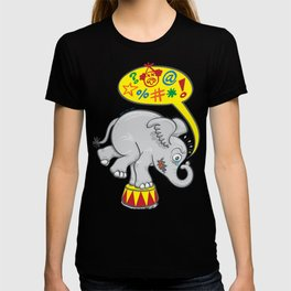 Circus elephant saying bad words T-shirt