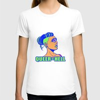 queer T-shirts featuring QUEER AS HELL by Яussia