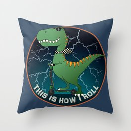 This is how I roll! v2 Throw Pillow