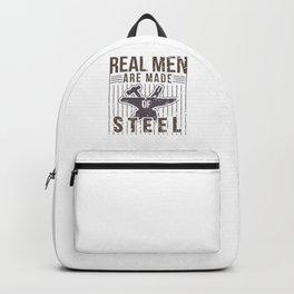 Real Men Are Made Of Steel Worker Blacksmith Shirt For Craftsman / Craftsmanship And Blacksmithing Backpack