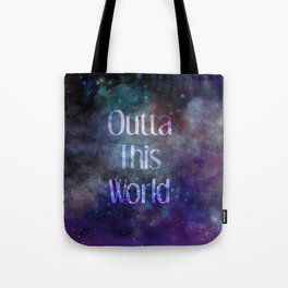 Outta this World Tote Bag