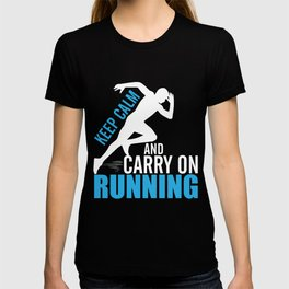 Running T-Shirt Keep Calm Carry On Running Gift For Runner T-shirt