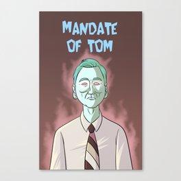 Mandate of Tom Canvas Print