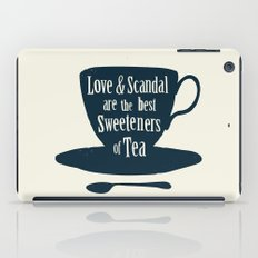 Love & Scandal are the Best Sweeteners of Tea iPad Case