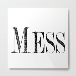 Mess Metal Print