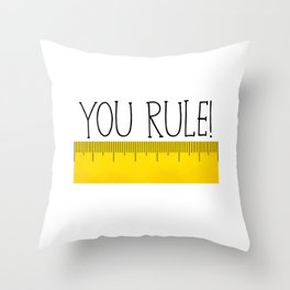 You Rule! Throw Pillow