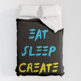 Eat Sleep Create - Concept Comforters