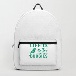 Life Is Better With Budgies gr Backpack