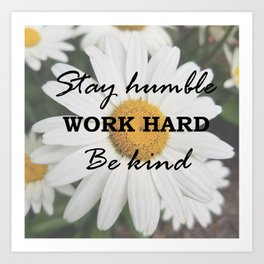 Be Humble Art Print