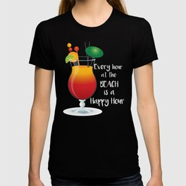 Beach Every Hour at the Beach is a Happy Hour Frozen Drink T-shirt