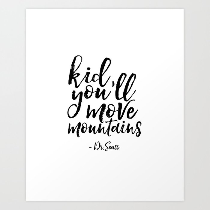 Dr Seuss Quote Kid Youll Move Mountains Kids Room Decor Children
