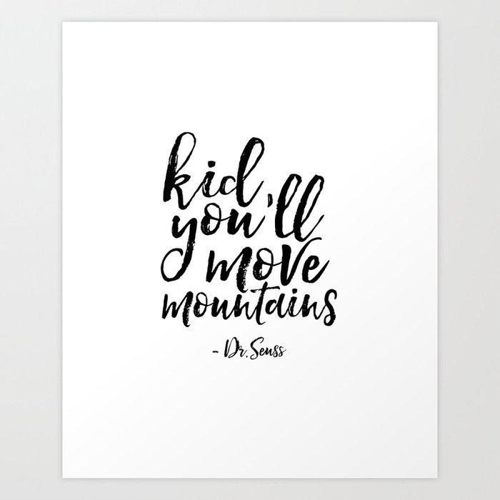 Dr Seuss Kid You Ll Move Mountains: Dr Seuss Quote Kid You'll Move Mountains Kids Room Decor