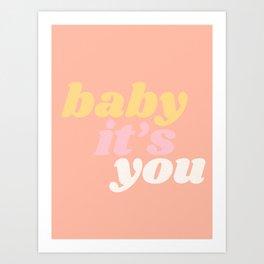 baby it's you Art Print