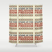 religious Shower Curtains featuring Stand Up For Religious Freedom by politics