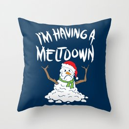 Funny Winter I'm Having A Meltdown - Funny Snowman Pun Gift Throw Pillow